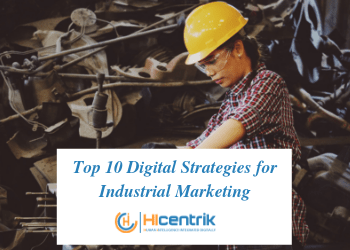 Top 10 Digital Strategies to Boost B2B Industrial Marketing