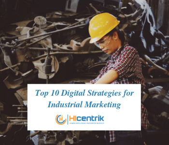 Boost Your Industrial Marketing With Top 10 Digital Strategies
