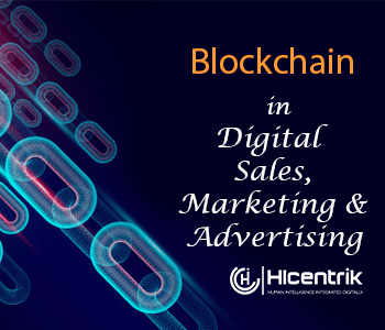 How Blockchain is Reshaping Digital Sales, Marketing & Advertising Landscape