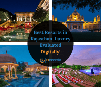 Best Resorts in Rajasthan, Luxury Evaluated Digitally!