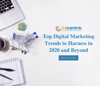 Top Digital Marketing Trends to Harness in 2020 and Beyond
