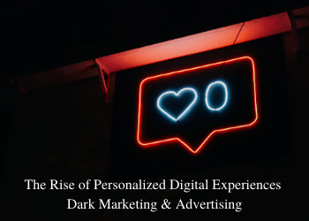 What is Dark Marketing & Advertising – The Complete Guide