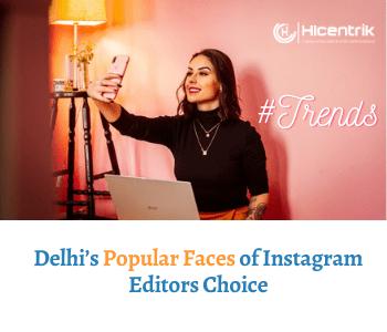 Delhi's Popular Faces of Instagram