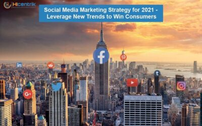 Social Media Marketing Strategy for 2021 – Leverage New Trends to Win Consumers
