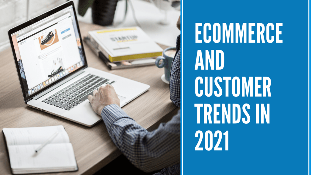 ecommerce and consumer trends in 2021