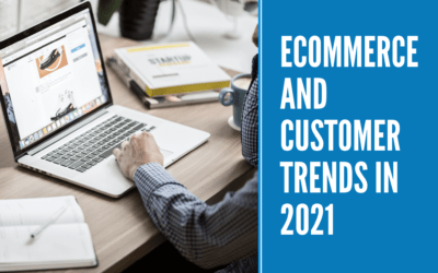 eCommerce and Customer Trends in 2021