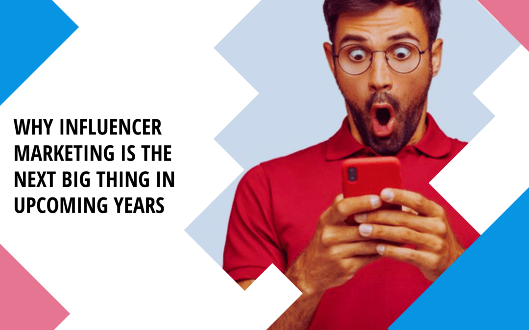 HIcentrik – Why Influencer Marketing is the Next Big Thing in Upcoming Years